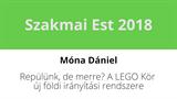 Móna Dániel - Repülünk, de merre? A LEGO Kör új földi irányítási rendszere